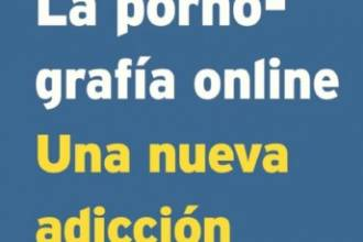 La adicción a la pornografía online está considerada como una droga dura, tipo crack, y se necesitan 10 días de desintoxicación para normalizar el cerebro